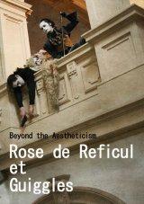写真集●Rose de Reficul et GuigglesーBeyond the Aestheticism